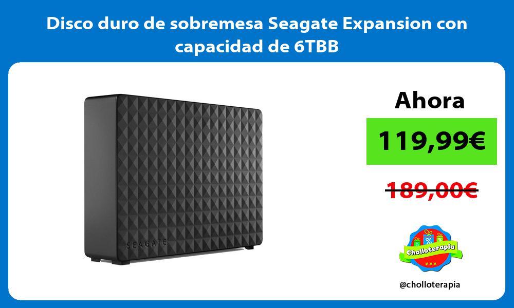 Disco duro de sobremesa Seagate Expansion con capacidad de 6TBB