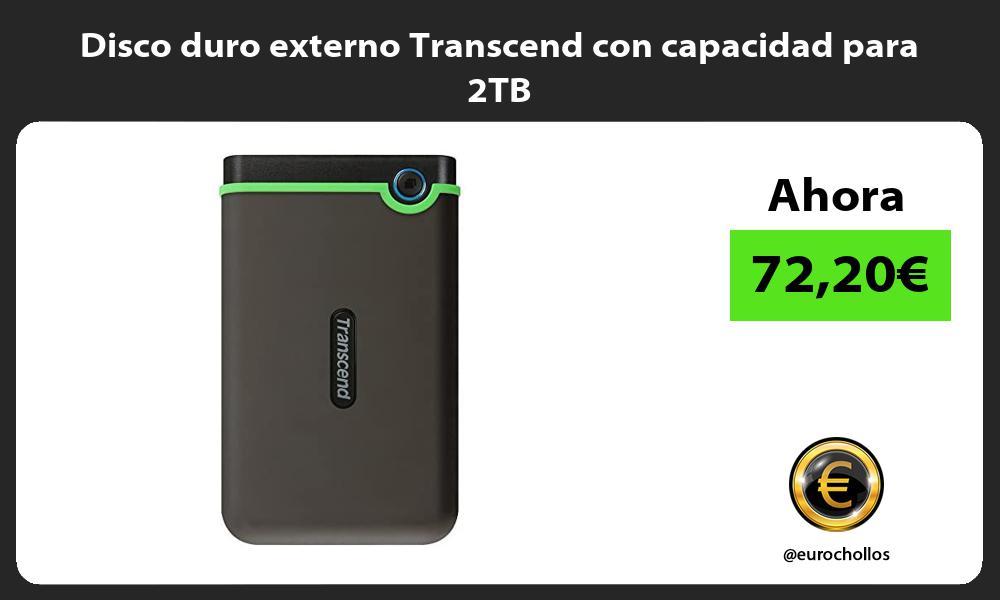 Disco duro externo Transcend con capacidad para 2TB