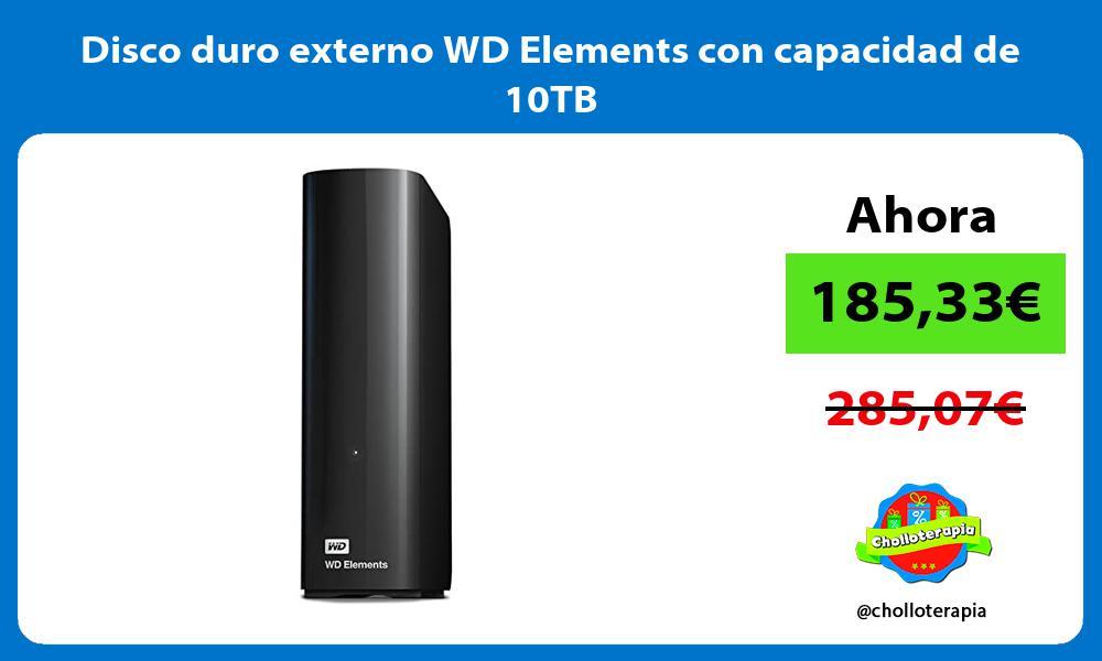 Disco duro externo WD Elements con capacidad de 10TB
