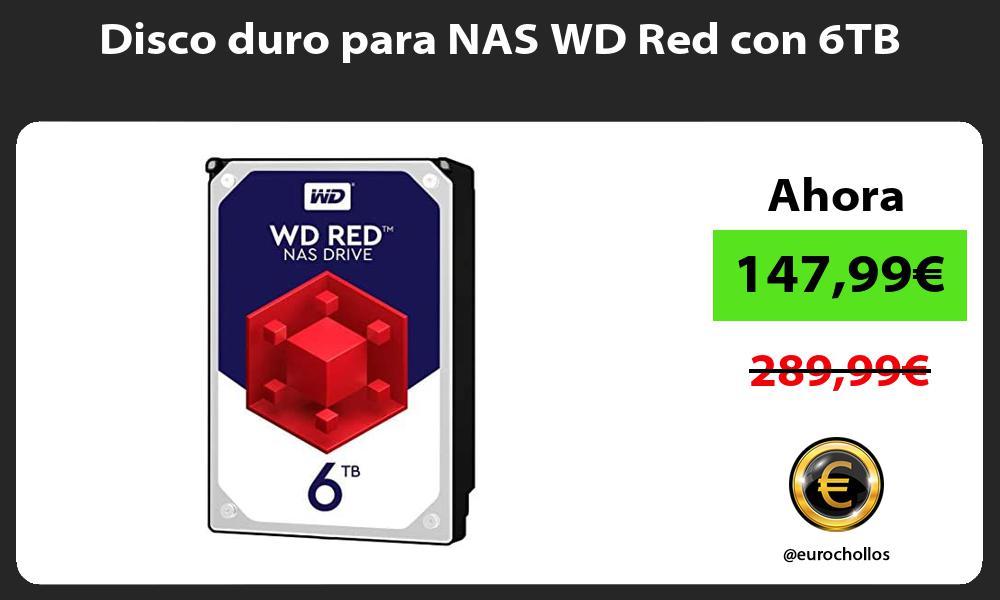 Disco duro para NAS WD Red con 6TB