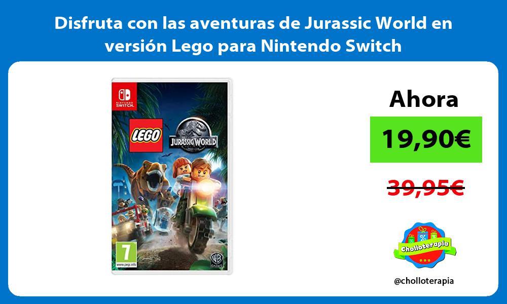 Disfruta con las aventuras de Jurassic World en versión Lego para Nintendo Switch
