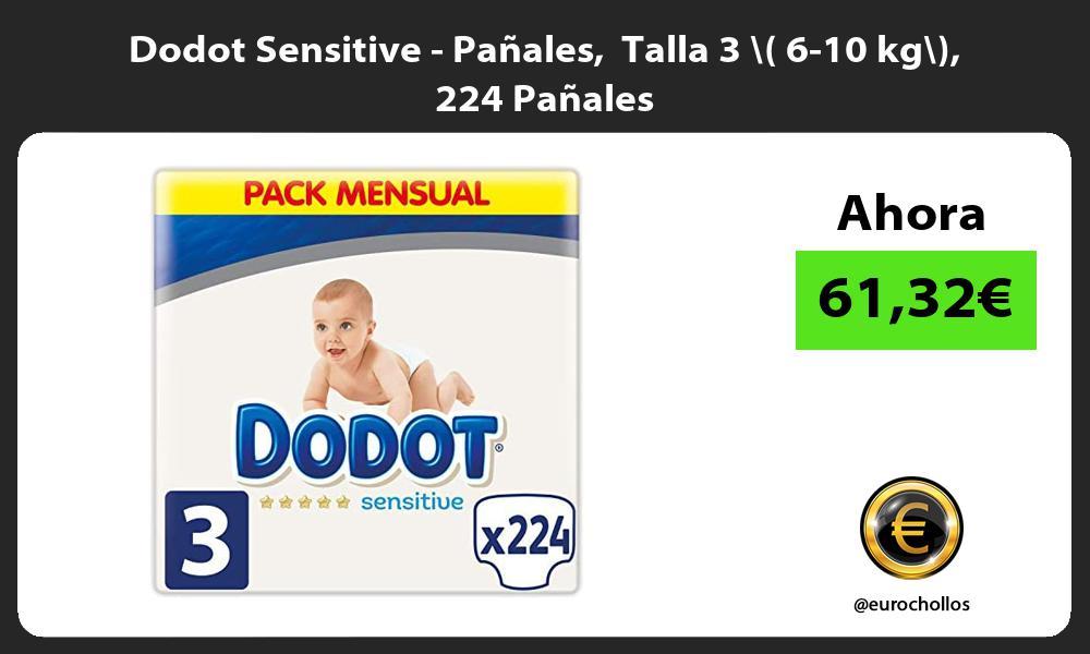 Dodot Sensitive Pañales Talla 3 6 10 kg 224 Pañales