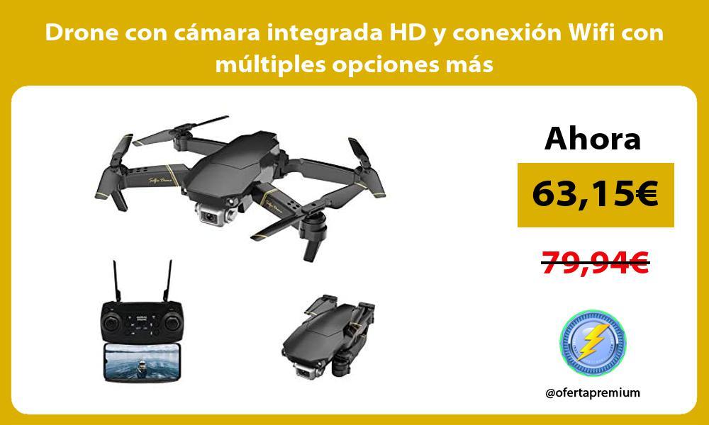 Drone con cámara integrada HD y conexión Wifi con múltiples opciones más