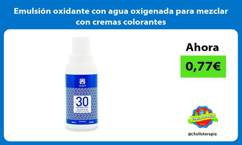 Emulsión oxidante con agua oxigenada para mezclar con cremas colorantes