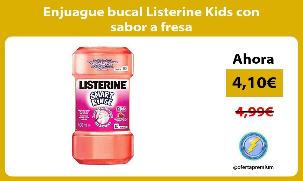 Enjuague bucal Listerine Kids con sabor a fresa