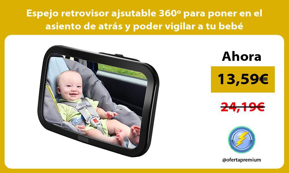 Espejo retrovisor ajsutable 360º para poner en el asiento de atrás y poder vigilar a tu bebé