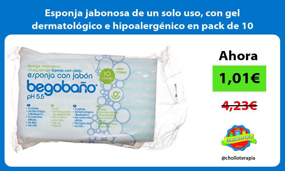 Esponja jabonosa de un solo uso con gel dermatológico e hipoalergénico en pack de 10