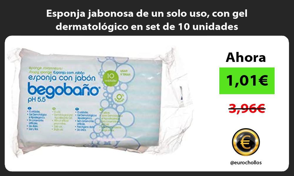 Esponja jabonosa de un solo uso con gel dermatológico en set de 10 unidades