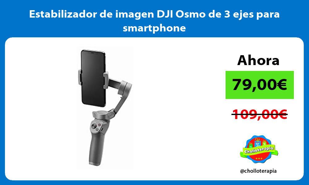 Estabilizador de imagen DJI Osmo de 3 ejes para smartphone