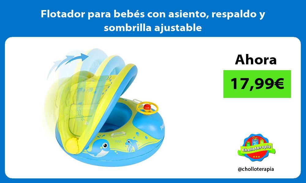 Flotador para bebés con asiento respaldo y sombrilla ajustable