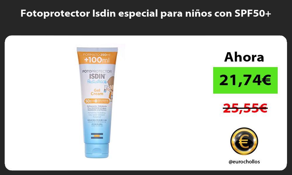 Fotoprotector Isdin especial para niños con SPF50