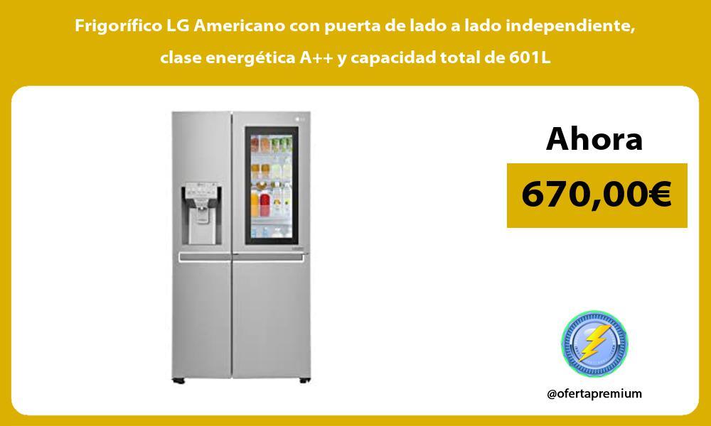 Frigorífico LG Americano con puerta de lado a lado independiente clase energética A y capacidad total de 601L