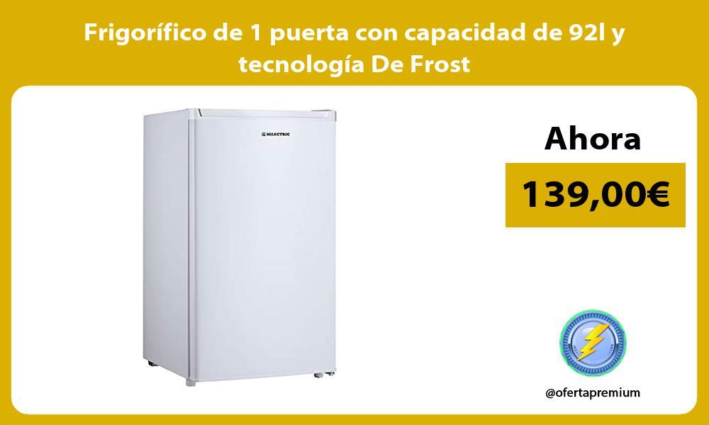 Frigorífico de 1 puerta con capacidad de 92l y tecnología De Frost