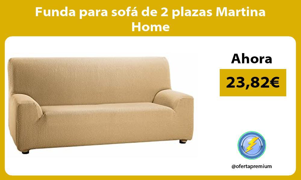 Funda para sofá de 2 plazas Martina Home