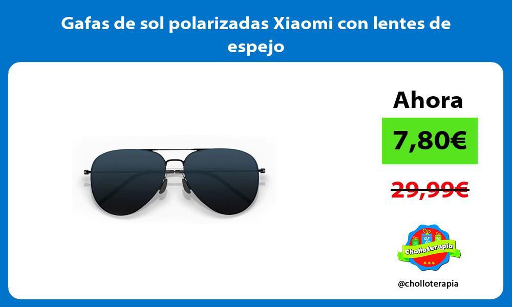 Gafas de sol polarizadas Xiaomi con lentes de espejo