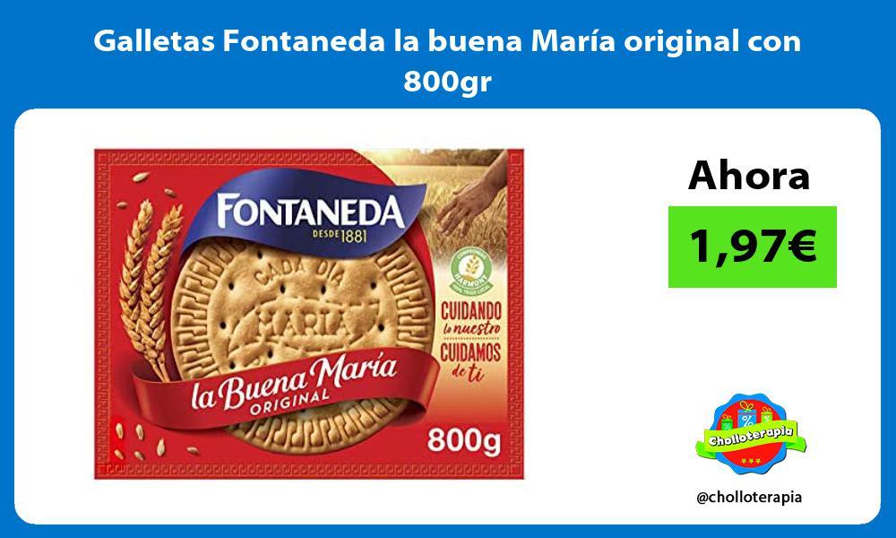 Galletas Fontaneda la buena María original con 800gr