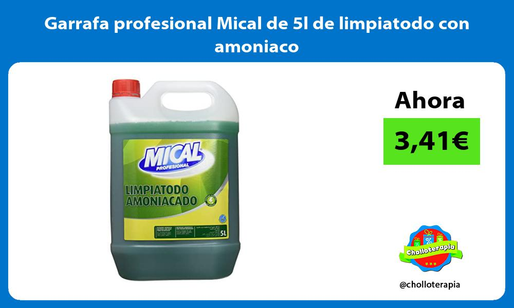 Garrafa profesional Mical de 5l de limpiatodo con amoniaco