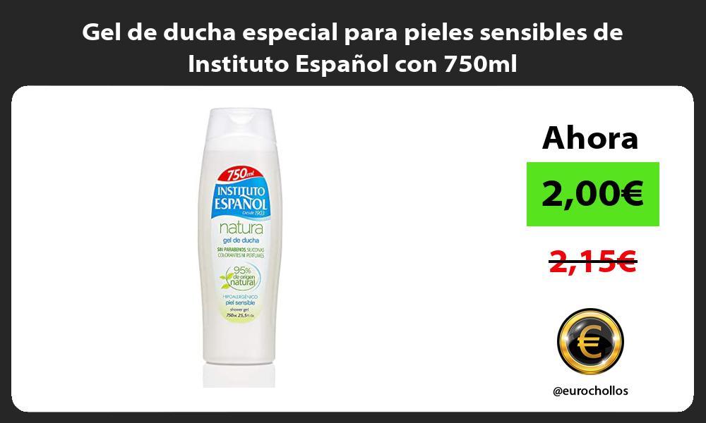 Gel de ducha especial para pieles sensibles de Instituto Español con 750ml
