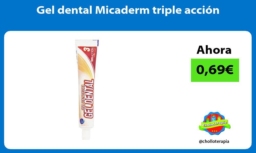 Gel dental Micaderm triple acción