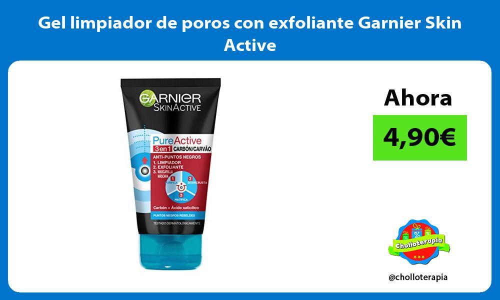 Gel limpiador de poros con exfoliante Garnier Skin Active