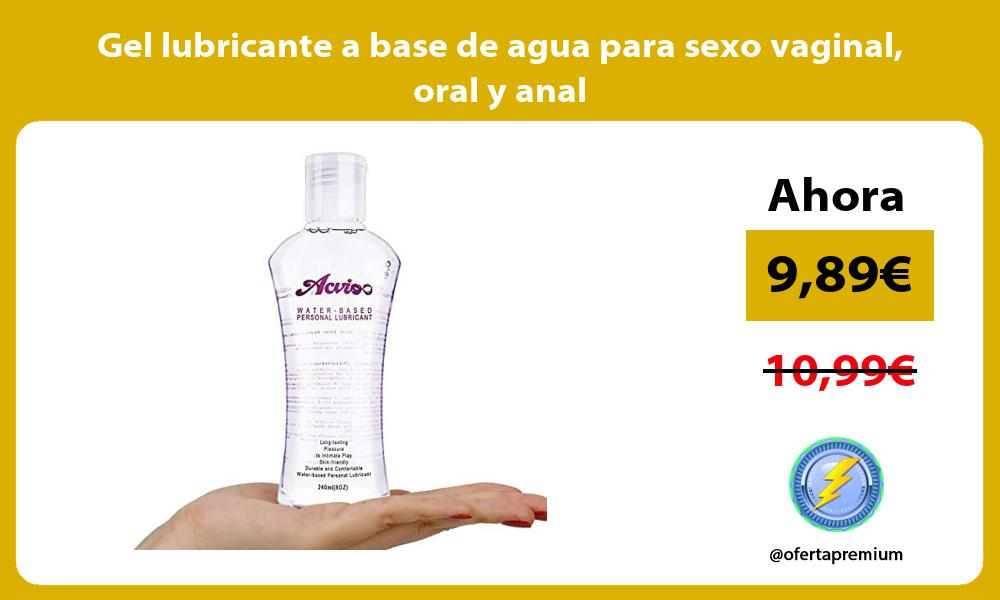 Gel lubricante a base de agua para sexo vaginal oral y anal