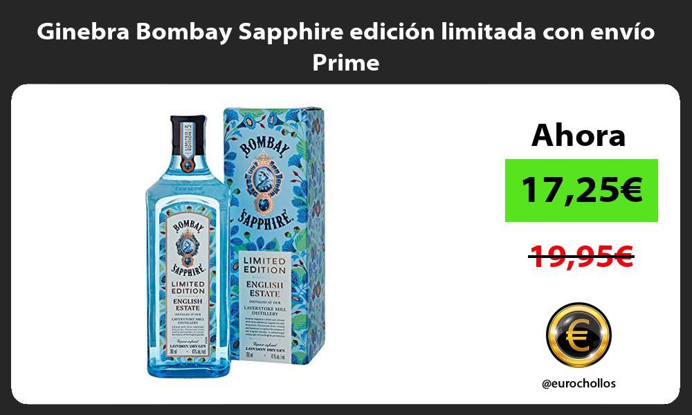 Ginebra Bombay Sapphire edición limitada con envío Prime