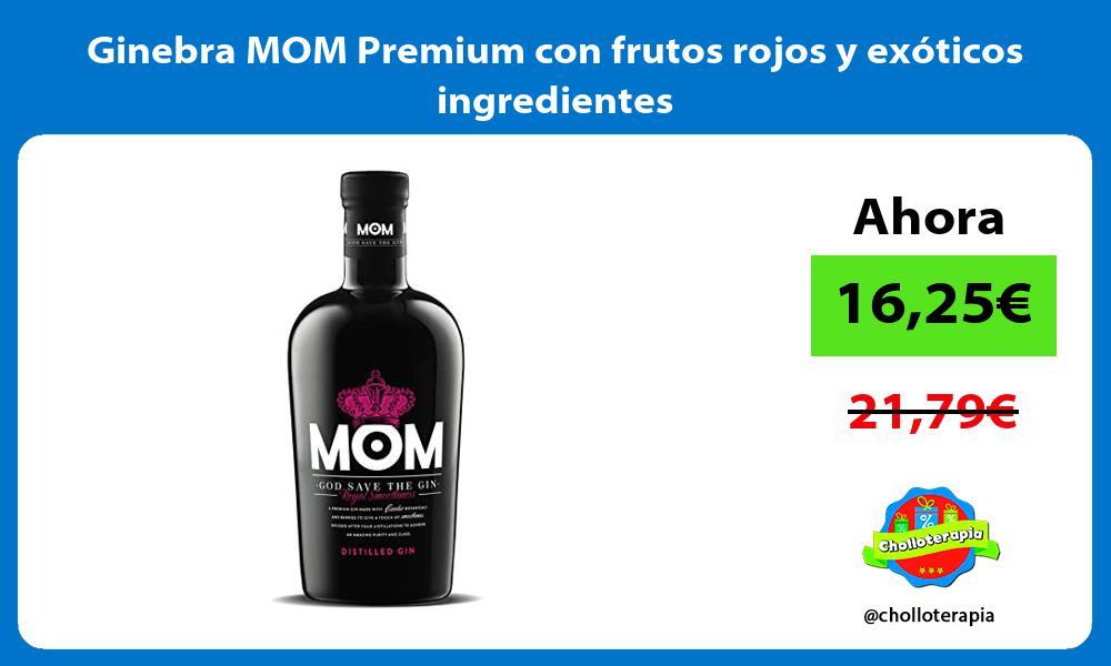 Ginebra MOM Premium con frutos rojos y exóticos ingredientes