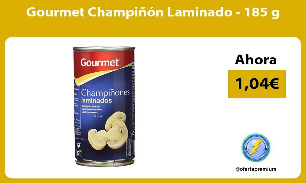 Gourmet Champiñón Laminado 185 g