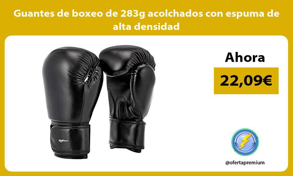 Guantes de boxeo de 283g acolchados con espuma de alta densidad