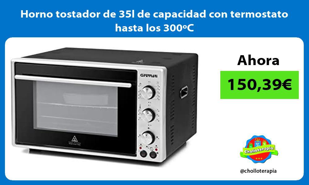 Horno tostador de 35l de capacidad con termostato hasta los 300ºC