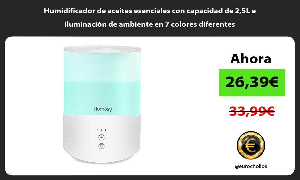 Humidificador de aceites esenciales con capacidad de 25L e iluminación de ambiente en 7 colores diferentes