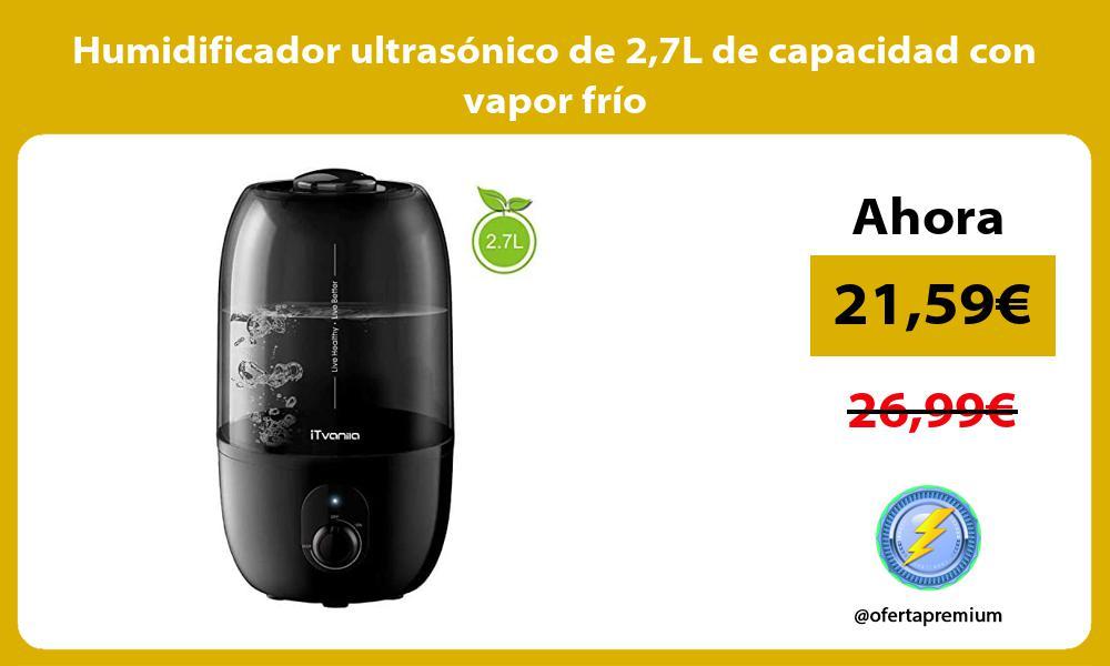 Humidificador ultrasónico de 27L de capacidad con vapor frío