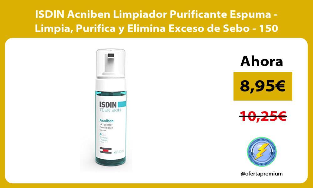 ISDIN Acniben Limpiador Purificante Espuma Limpia Purifica y Elimina Exceso de Sebo 150 ml