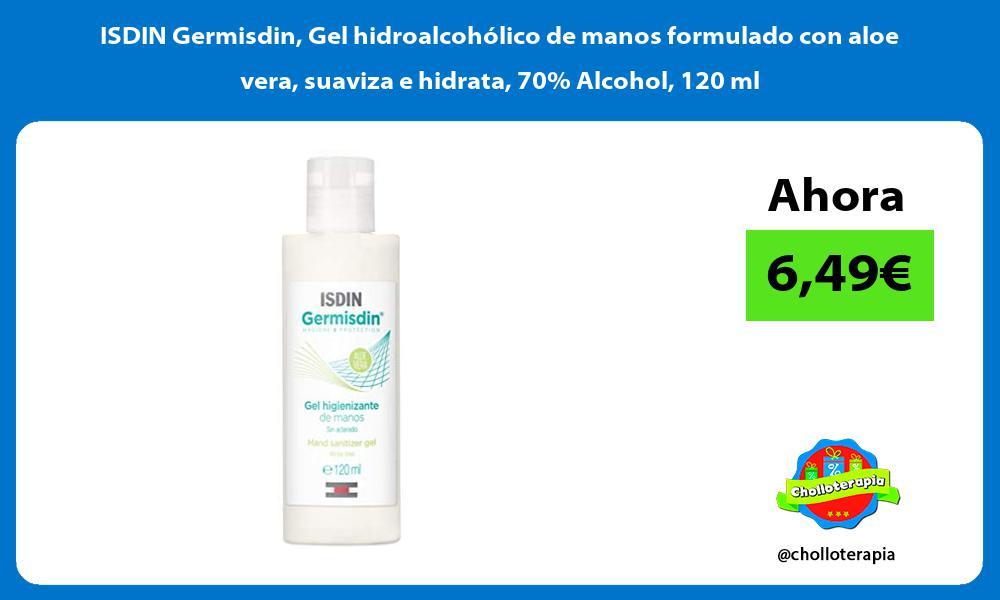 ISDIN Germisdin Gel hidroalcohólico de manos formulado con aloe vera suaviza e hidrata 70 Alcohol 120 ml