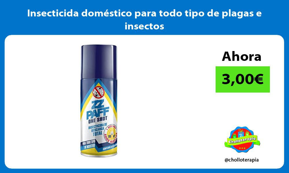 Insecticida doméstico para todo tipo de plagas e insectos