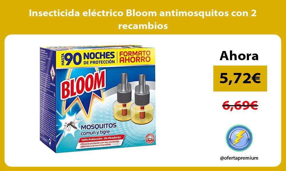 Insecticida eléctrico Bloom antimosquitos con 2 recambios