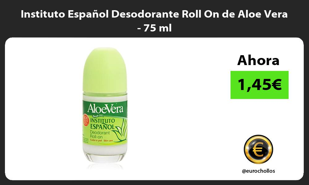 Instituto Español Desodorante Roll On de Aloe Vera 75 ml