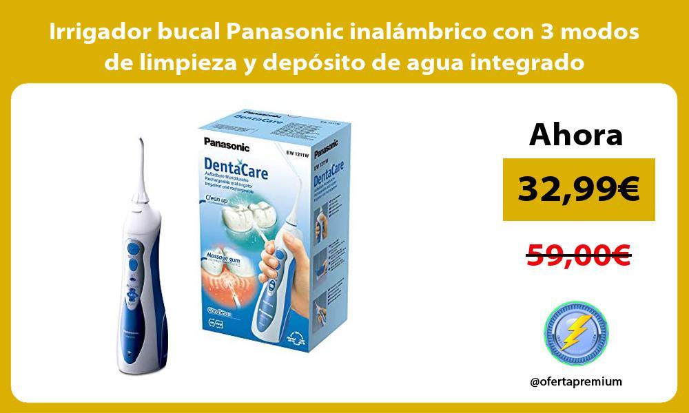 Irrigador bucal Panasonic inalámbrico con 3 modos de limpieza y depósito de agua integrado
