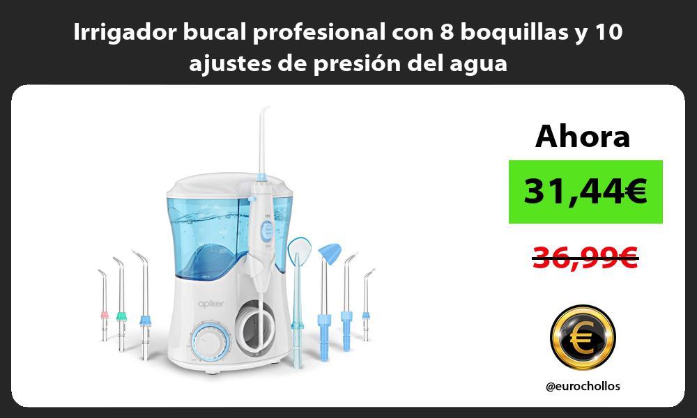 Irrigador bucal profesional con 8 boquillas y 10 ajustes de presión del agua