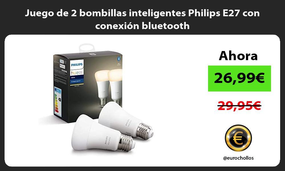 Juego de 2 bombillas inteligentes Philips E27 con conexión bluetooth