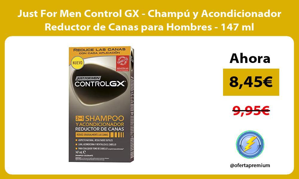 Just For Men Control GX Champú y Acondicionador Reductor de Canas para Hombres 147 ml