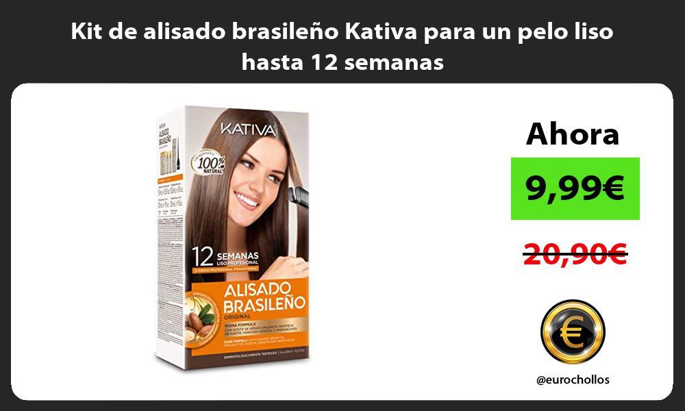 Kit de alisado brasileño Kativa para un pelo liso hasta 12 semanas