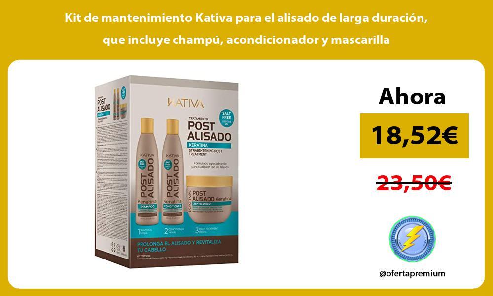 Kit de mantenimiento Kativa para el alisado de larga duración que incluye champú acondicionador y mascarilla