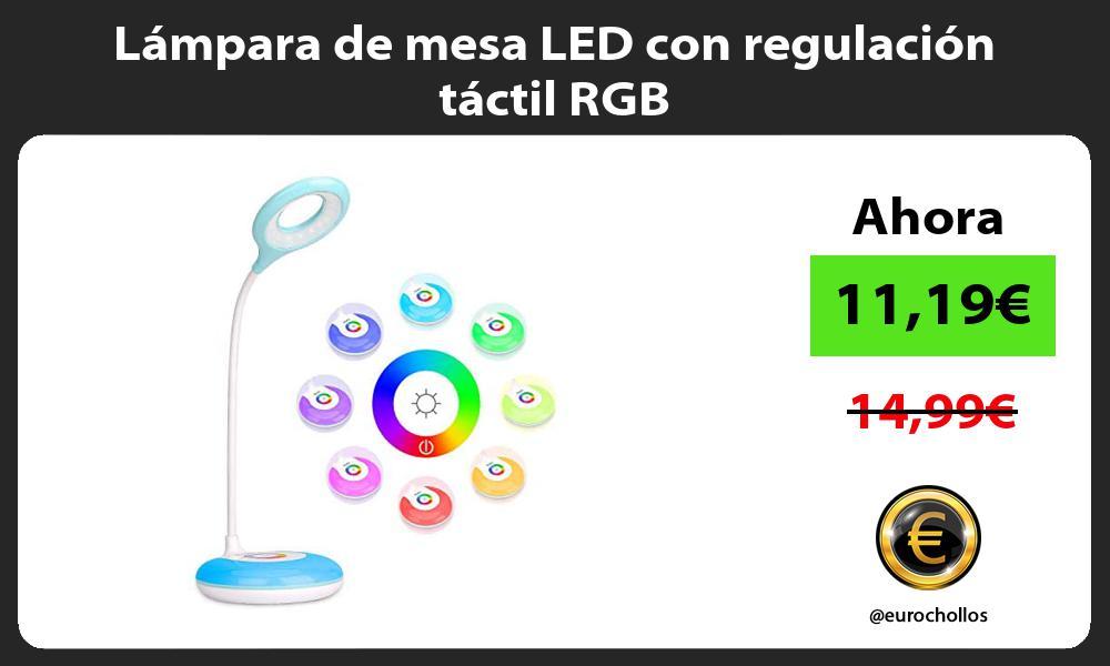 Lámpara de mesa LED con regulación táctil RGB