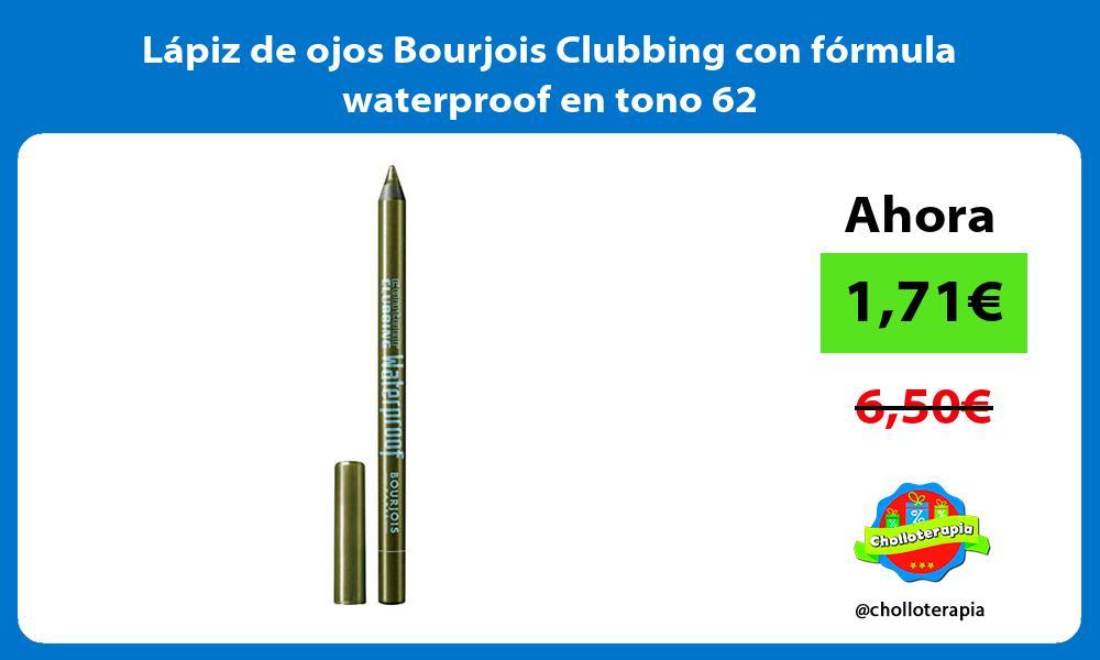 Lápiz de ojos Bourjois Clubbing con fórmula waterproof en tono 62