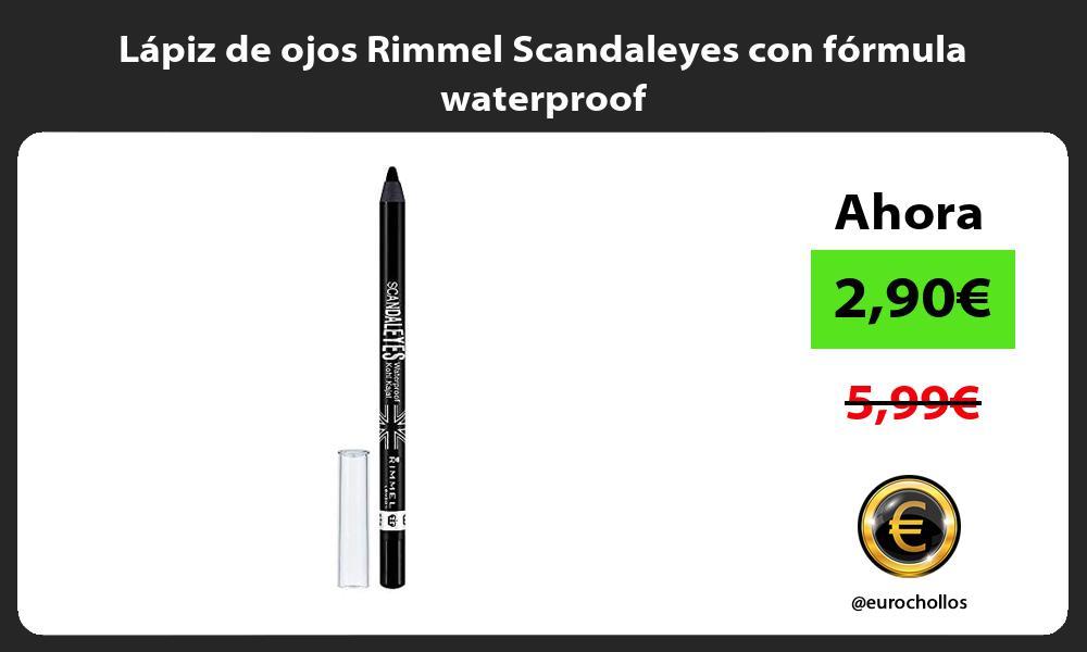 Lápiz de ojos Rimmel Scandaleyes con fórmula waterproof