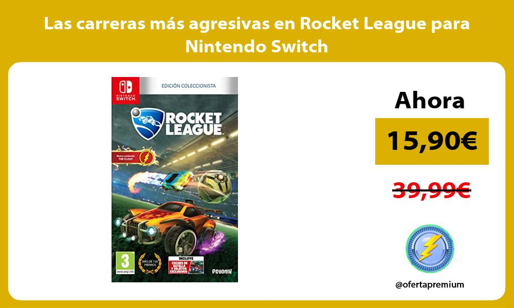 Las carreras más agresivas en Rocket League para Nintendo Switch
