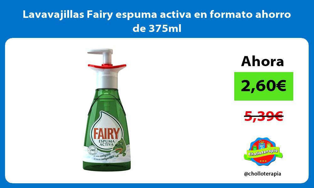 Lavavajillas Fairy espuma activa en formato ahorro de 375ml