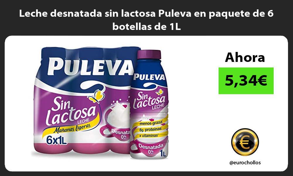 Leche desnatada sin lactosa Puleva en paquete de 6 botellas de 1L