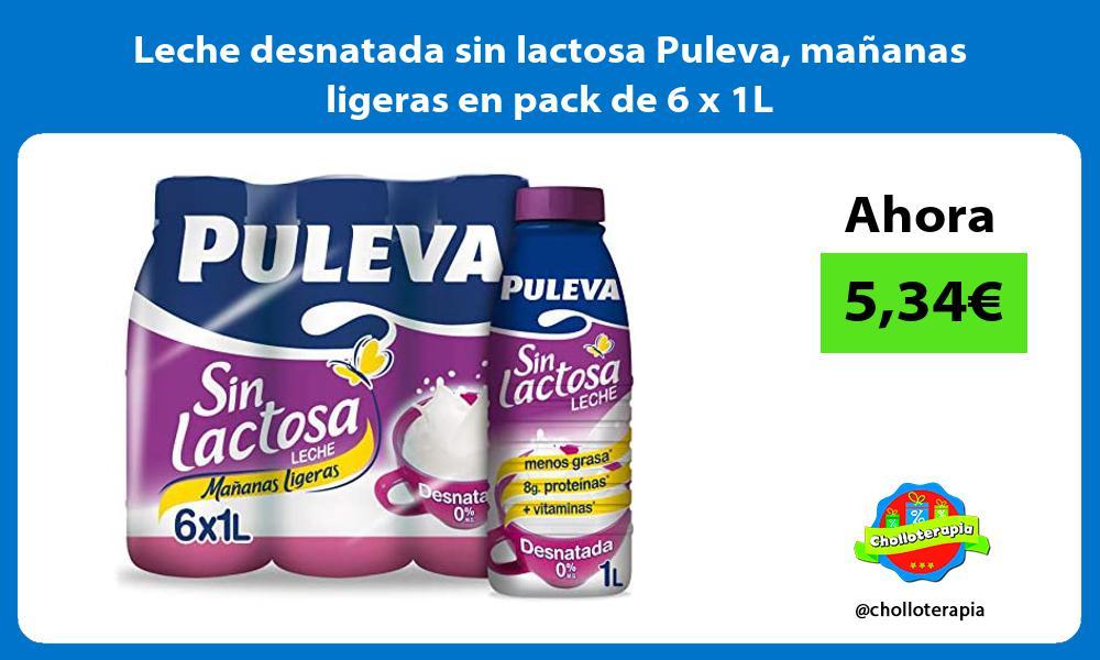Leche desnatada sin lactosa Puleva mañanas ligeras en pack de 6 x 1L